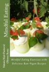 Mindful Eating with Delicious Raw Vegan Recipes - Nataša Pantović Nuit