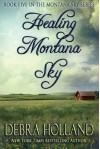 Healing Montana Sky (The Montana Sky Series) - Debra Holland