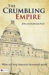 The Crumbling Empire: What Will Stop America's Downward Spiral? - John Ford, Katherine Ford