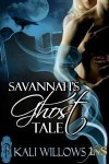 Savannah's Ghost Tale - Kali Willows