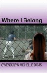 Where I Belong - Gwendolyn Michelle Radcliff