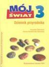 Mój świat 3 : dziennik przyrodnika : podręcznik do kształcenia zintegrowanego - Krzysztof Świerkosz