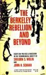 The Berkeley Rebellion and Beyond: Essays on Politics & Education in the Technological Society - Sheldon S. Wolin, John H. Schaar