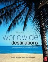 Worldwide Destinations: The Geography of Travel and Tourism: Volume 1 - Brian Ma Boniface, Chris Cooper, Robyn Cooper