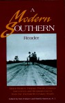 A Modern Southern Reader: Major Stories, Drama, Poetry, Essays, Interviews, and Reminiscences from the Twentieth-Century South - Ben Forkner, Patrick Samway