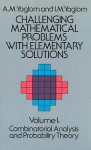 Challenging Mathematical Problems with Elementary Solutions, Vol. I - Akiva M. Yaglom, Isaak Moiseevich Yaglom