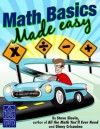 Math Basics Made Easy: Teach Yourself How to Add, Subtract, Multiply and Divide - Steve Slavin, Ginny Crisonino