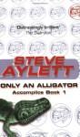 Only an Alligator - Steve Aylett