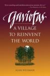Gaviotas: A Village to Reinvent the World - Alan Weisman