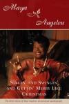 Singin' and Swingin' and Gettin' Merry Like Christmas - Maya Angelou