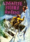 Adventure Stories for Boys - Paul Sharp, Donne Avenell, Robert Bateman, Harry Harrison, Fielden Hughes, James Kenner, W. McNeilly, L.J. White