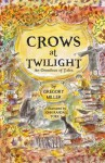 Crows at Twilight: An Omnibus of Tales - Gregory Miller, John Randall York