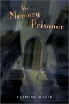 The Memory Prisoner - Thomas Bloor, Chris Sheban
