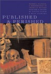 Published & Perished: Memoria, Eulogies & Remembrances of American Writers - Steven Gilbar