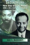 Groundwork: New and Selected Poems, 1966-1996 - Haki R. Madhubuti, Don L. Lee, Gwendolyn Brooks, Bakari Kitwana