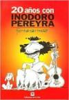 20 años con Inodoro Pereyra - Roberto Fontanarrosa