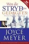 Wen Die Stryd in Jou Gedagtes Hersiene, Uitgebreide Uitgawe: Behaal Jou Belangrikste Oorwinning Ooit - Joyce Meyer