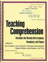 Teaching Comprehension: Strategies That Develop Oral Language, Vocabulary, and Fluency - Kim Greene, Julia Sullivan, Laurie Guthrie, Christina Kotinopoulos, Sophia Mellos, Jen Trim