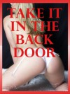 Take It in the Backdoor: Five First Anal Sex Erotica Stories - Sally Fletcher, Jeanna Yung, Carolyne Cox, Alice Drake, Cassie Hackthaw