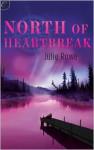 North of Heartbreak - Julie Rowe