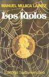 Los ídolos - Manuel Mujica Láinez