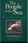 The People of the Sea: A Journey in Search of the Seal Legend - David Thomson, Seamus Heaney