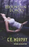 Mountain Echoes (Luna) (The Walker Papers - Book 9) - C.E. Murphy