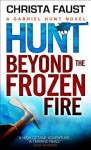 Hunt Beyond the Frozen Fire - Gabriel Hunt, Christa Faust