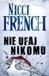 Nie ufaj nikomu - Nicci French