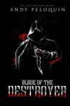 Blade of the Destroyer: The Last Bucelarii Book I (Volume 1) - Andy Peloquin