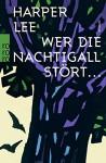 Wer die Nachtigall stört ... - Harper Lee, Nikolaus Stingl, Felicitas von Lovenberg, Claire Malignon