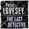 The Last Detective - Michael Tudor Barnes, Peter Lovesey