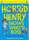 Horrid Henry Shows Who's Boss - Francesca Simon