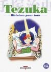 Tezuka, histoires pour tous 15 - Osamu Tezuka, Patrick Honnoré