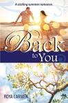 Back to You: A contemporary summer romance - Roya Carmen