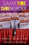 Same Time, Same Murder: A Gil and Claire Hunt Mystery - Robert J. Randisi, Christine Matthews