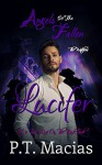 Angels Of The Fallen: Lucifer: It's Time, Live On The Dark Side (The Watchers Book 4) - P.T. Macias