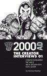 2000 AD: The Creator Interviews - Pat Mills, Michael Molcher, Mick McMahon, Carlos Ezquerra