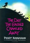 The Day the Babies Crawled Away - Peggy Rathmann