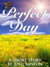 Perfect Day - Josh Lanyon