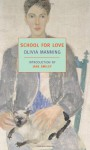 School for Love (New York Review Books Classics) - Olivia Manning