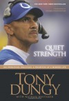 Quiet Strength: The Principles, Practices & Priorities of a Winning Life - Tony Dungy