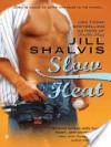 Slow Heat - Jill Shalvis