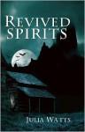 Revived Spirits - Julia Watts