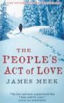 The People's Act of Love - James Meek