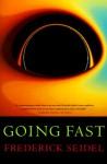 Going Fast: Poems - Frederick Seidel