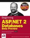 Beginning ASP.Net 2.0 Databases: Beta Preview - John Kauffman, Thiru Thangarathinam