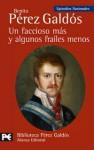 Un faccioso más y algunos frailes menos - Benito Pérez Galdós