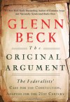 The Original Argument: The Federalists' Case for the Constitution, Adapted for the 21st Century - Glenn Beck, Joshua Charles