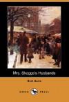 Mrs. Skaggs's Husbands (Dodo Press) - Bret Harte